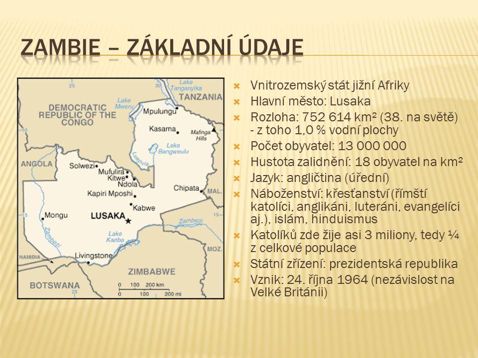  11 římskokatolických diecézí:  Chipata - Kabwe - Livingstone - Mansa - Mongu - Monze - Mpika - Ndola - Solwezi  Z toho 2 arcidiecéze: Kasama a Lusaka  První katolíci v zemi byli jezuité, kteří překročili řeku Zambezi nedaleko Viktoriiných vodopádů v roce 1879.
