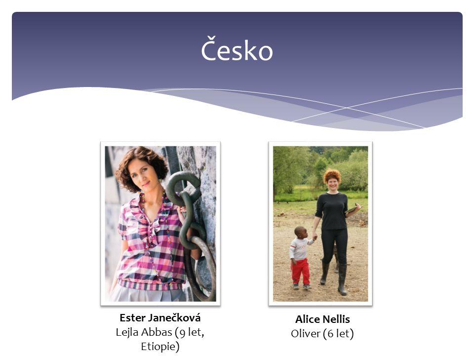 Česko Ester Janečková Lejla Abbas (9 let, Etiopie) Alice Nellis Oliver (6 let)