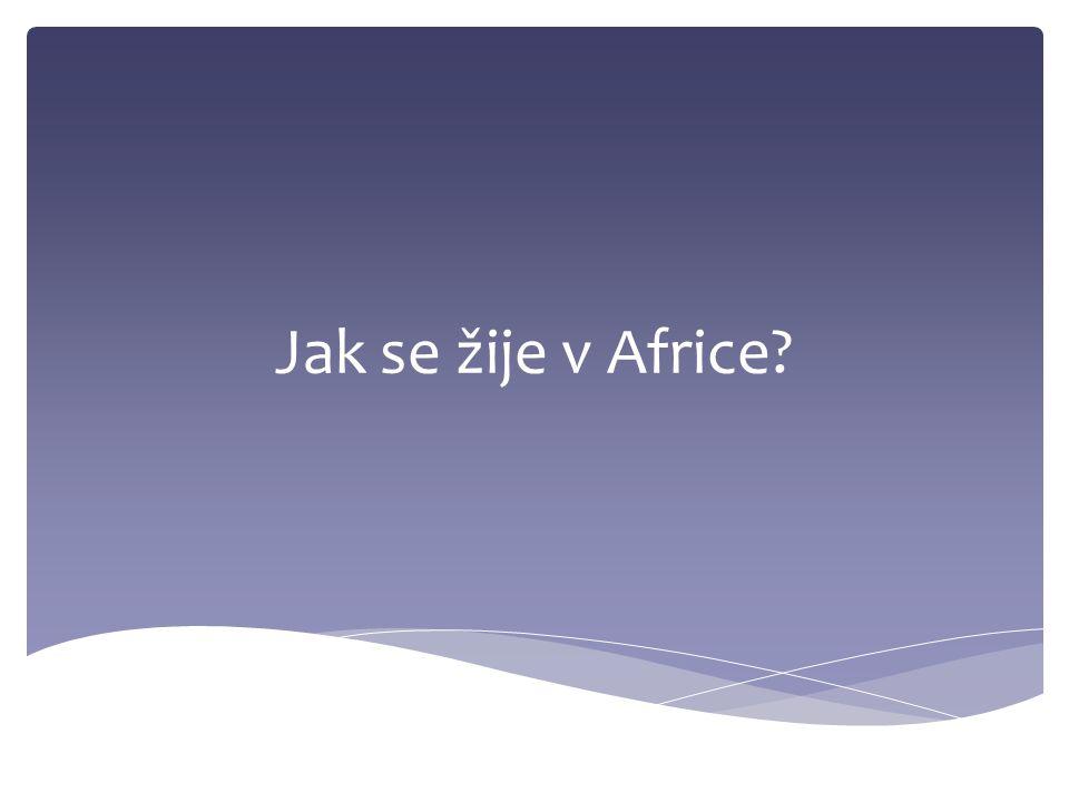 Jak se žije v Africe?