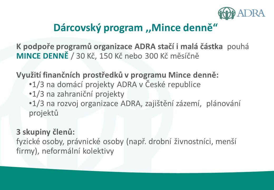 K podpoře programů organizace ADRA stačí i malá částka pouhá MINCE DENNĚ / 30 Kč, 150 Kč nebo 300 Kč měsíčně Využití finančních prostředků v programu