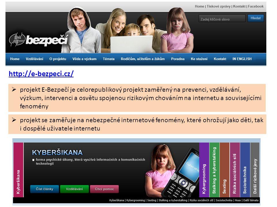 http://e-bezpeci.cz/  projekt E-Bezpečí je celorepublikový projekt zaměřený na prevenci, vzdělávání, výzkum, intervenci a osvětu spojenou rizikovým chováním na internetu a souvisejícími fenomény  projekt se zaměřuje na nebezpečné internetové fenomény, které ohrožují jako děti, tak i dospělé uživatele internetu