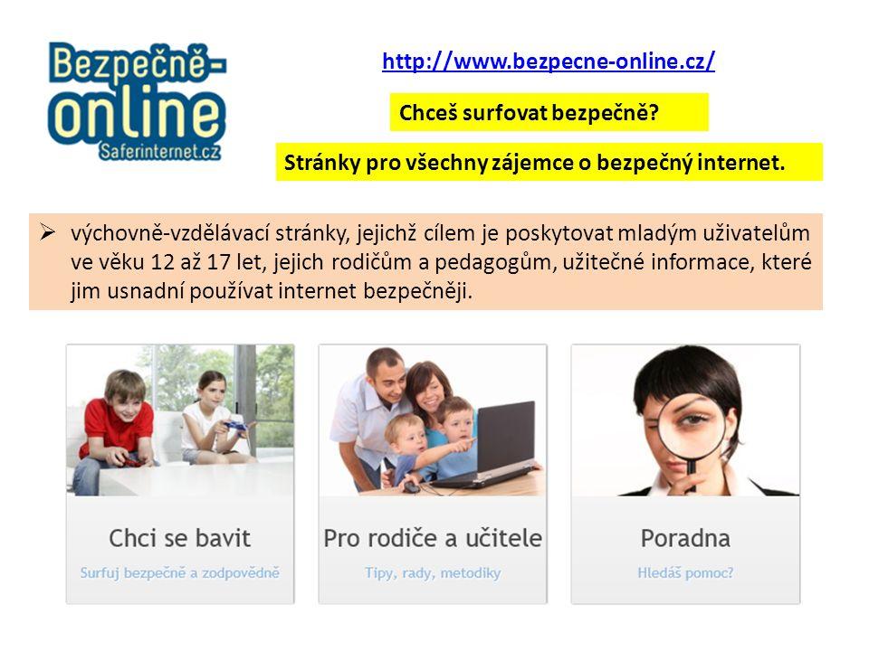 http://www.bezpecne-online.cz/ Stránky pro všechny zájemce o bezpečný internet.