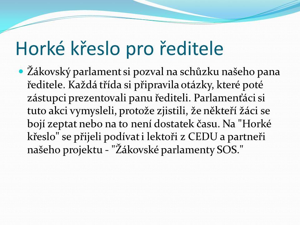 Horké křeslo pro ředitele Žákovský parlament si pozval na schůzku našeho pana ředitele.