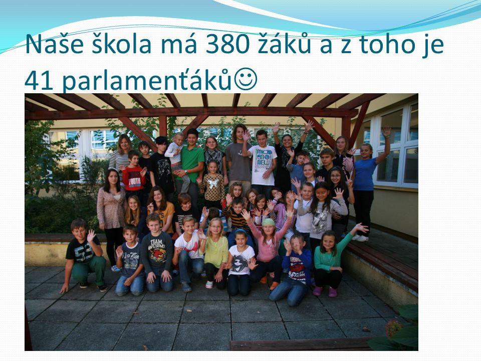 Naše škola má 380 žáků a z toho je 41 parlamenťáků