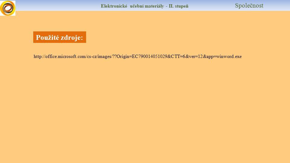 Elektronické učební materiály - II. stupeň Společnost Použité zdroje: http://office.microsoft.com/cs-cz/images/??Origin=EC790014051029&CTT=6&ver=12&ap