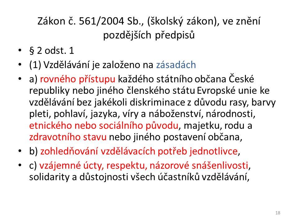 Zákon č. 561/2004 Sb., (školský zákon), ve znění pozdějších předpisů § 2 odst.