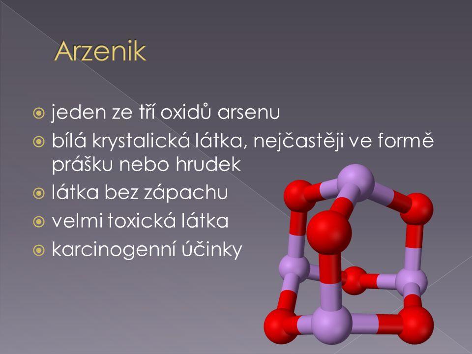  jeden ze tří oxidů arsenu  bílá krystalická látka, nejčastěji ve formě prášku nebo hrudek  látka bez zápachu  velmi toxická látka  karcinogenní