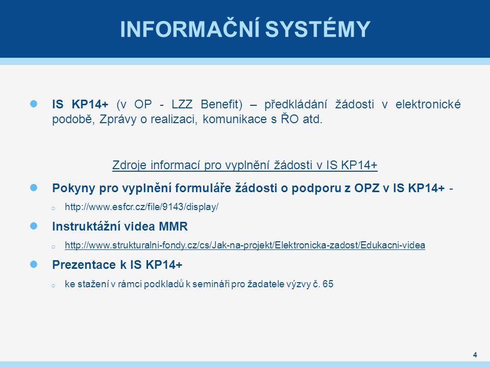 INFORMAČNÍ SYSTÉMY IS KP14+ (v OP - LZZ Benefit) – předkládání žádosti v elektronické podobě, Zprávy o realizaci, komunikace s ŘO atd.