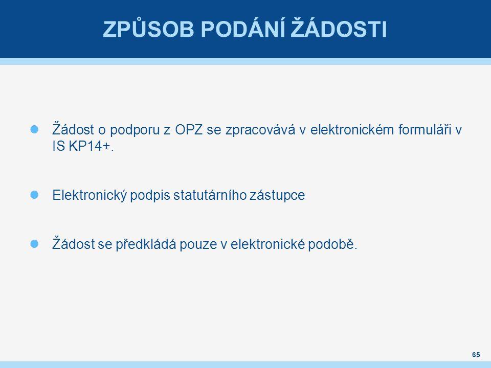 ZPŮSOB PODÁNÍ ŽÁDOSTI Žádost o podporu z OPZ se zpracovává v elektronickém formuláři v IS KP14+.