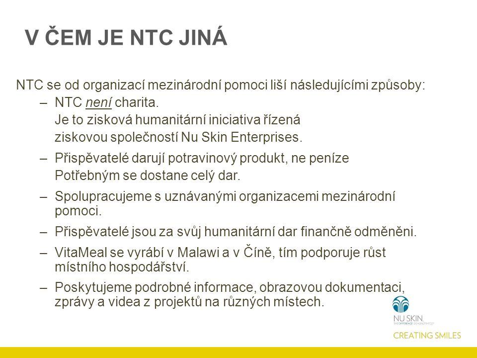 V ČEM JE NTC JINÁ NTC se od organizací mezinárodní pomoci liší následujícími způsoby: –NTC není charita.