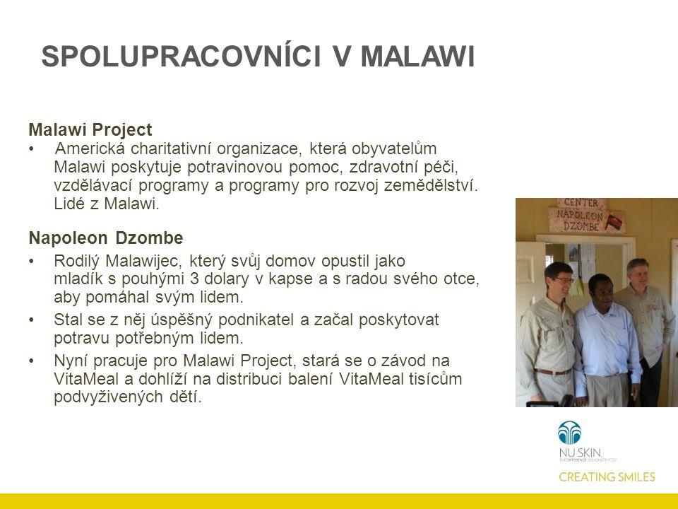 SPOLUPRACOVNÍCI V MALAWI Malawi Project Americká charitativní organizace, která obyvatelům Malawi poskytuje potravinovou pomoc, zdravotní péči, vzdělávací programy a programy pro rozvoj zemědělství.