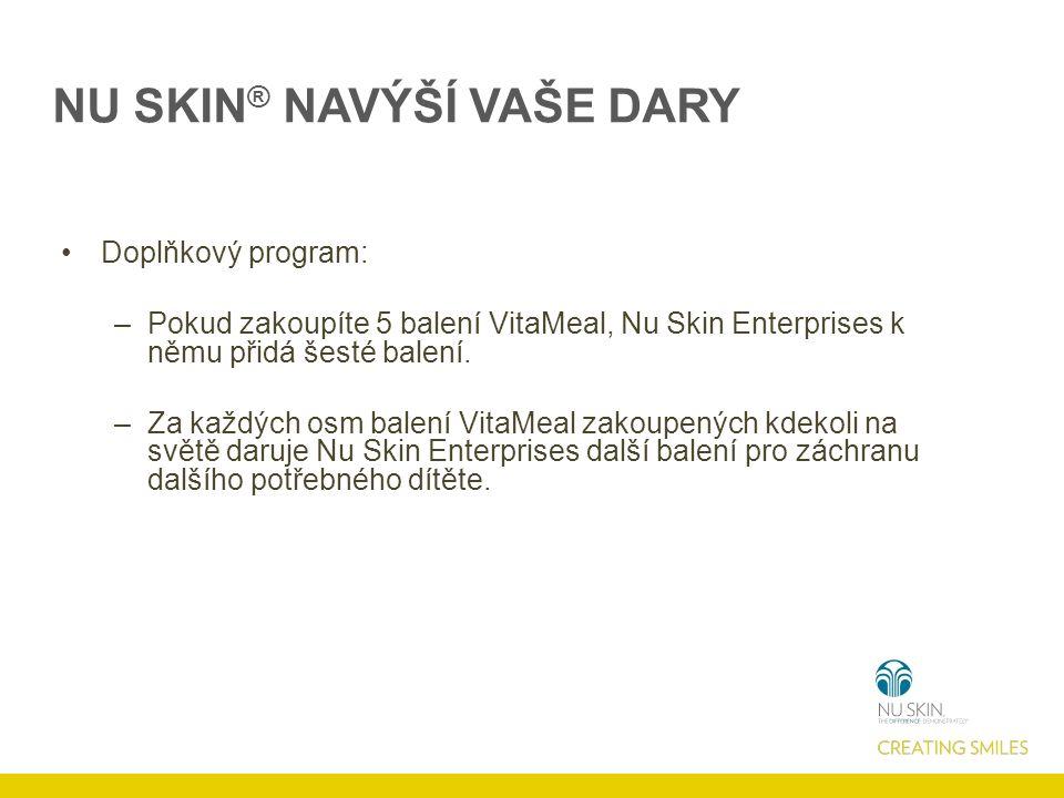 NU SKIN ® NAVÝŠÍ VAŠE DARY Doplňkový program: –Pokud zakoupíte 5 balení VitaMeal, Nu Skin Enterprises k němu přidá šesté balení.
