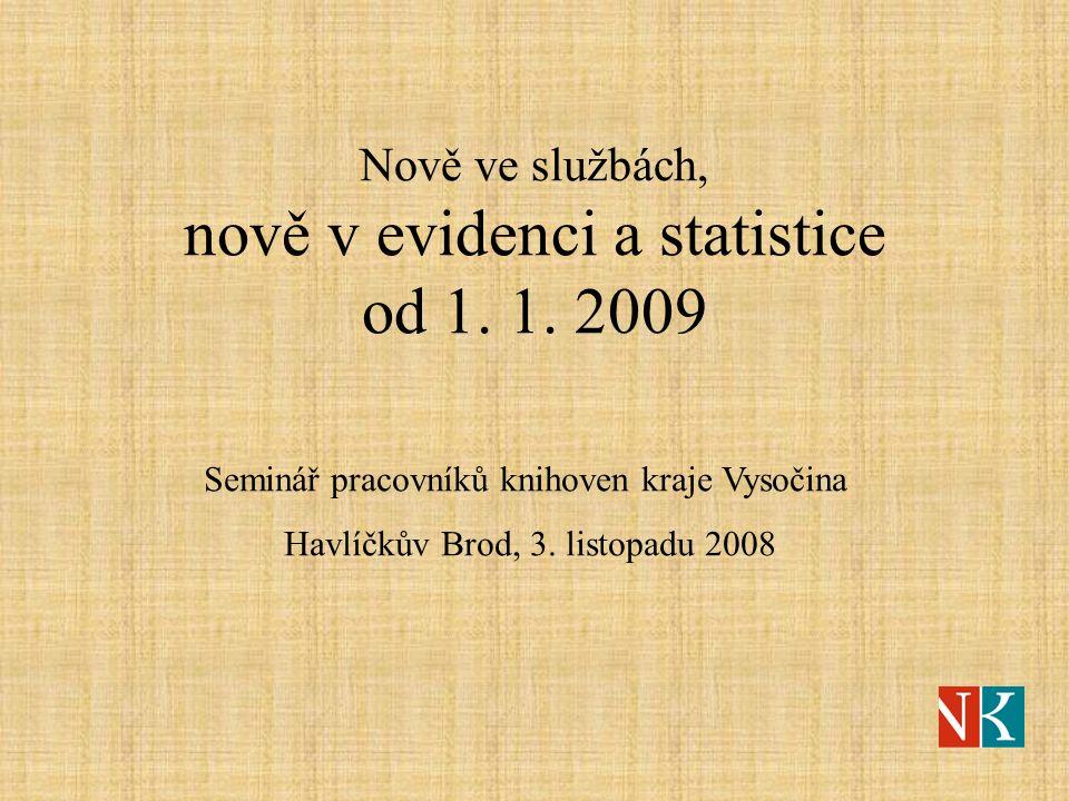 Nově ve službách, nově v evidenci a statistice od 1.