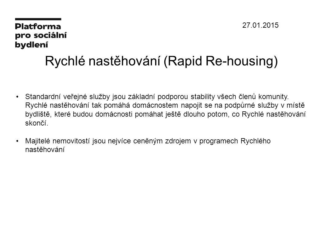 27.01.2015 Rychlé nastěhování (Rapid Re-housing) Standardní veřejné služby jsou základní podporou stability všech členů komunity.