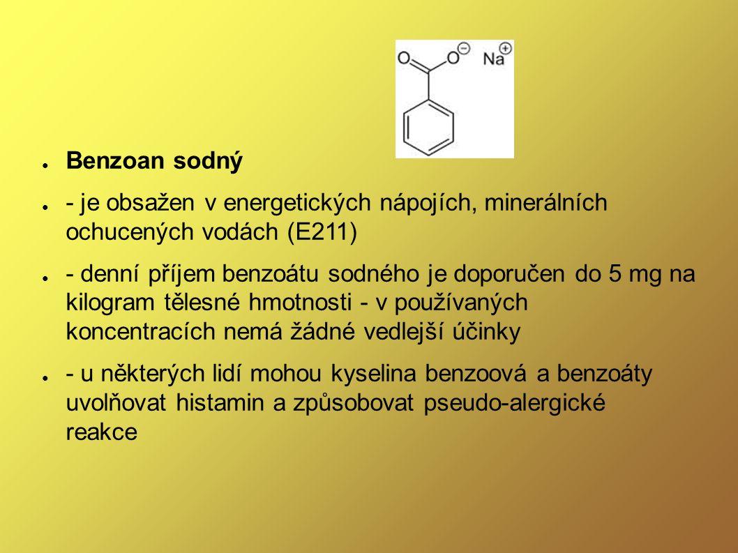 ● Benzoan sodný ● - je obsažen v energetických nápojích, minerálních ochucených vodách (E211) ● - denní příjem benzoátu sodného je doporučen do 5 mg n