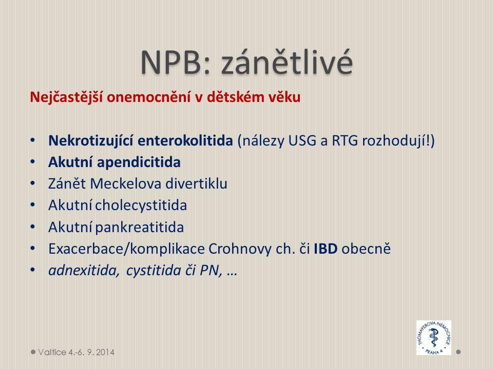 NPB: zánětlivé Nejčastější onemocnění v dětském věku Nekrotizující enterokolitida (nálezy USG a RTG rozhodují!) Akutní apendicitida Zánět Meckelova di