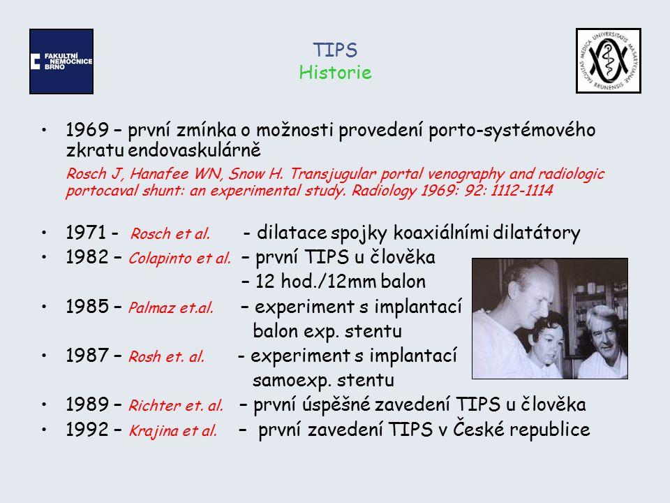 TIPS Technika provedení I Výkon provádíme v analgosedaci, pacient je u výkonu monitorován 1.