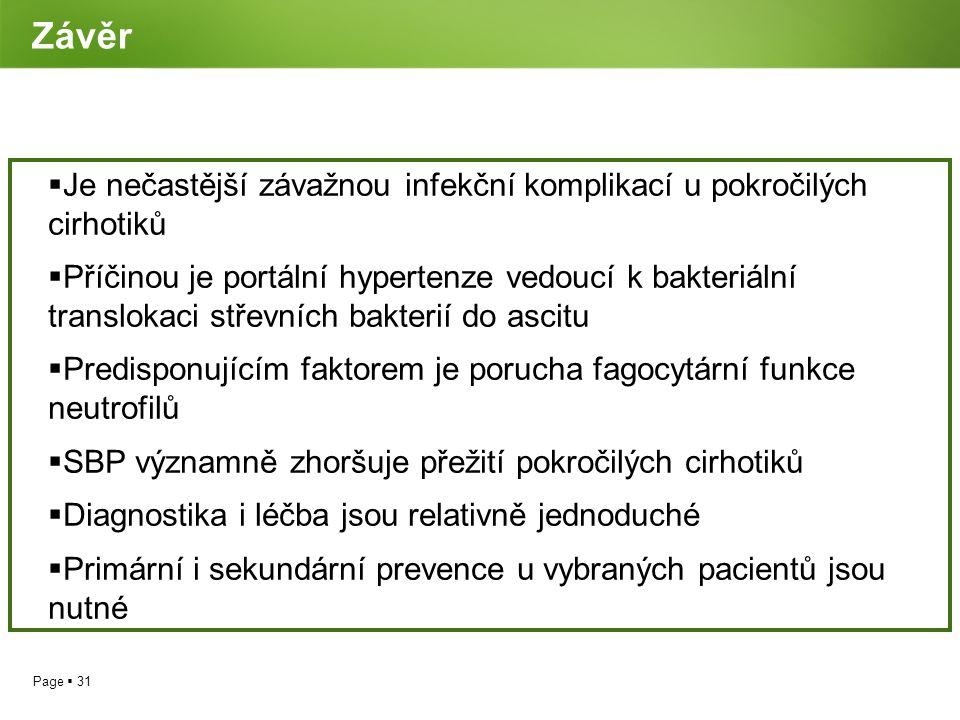 Page  31 Závěr  Je nečastější závažnou infekční komplikací u pokročilých cirhotiků  Příčinou je portální hypertenze vedoucí k bakteriální transloka