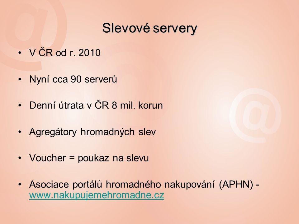 V ČR od r. 2010 Nyní cca 90 serverů Denní útrata v ČR 8 mil.