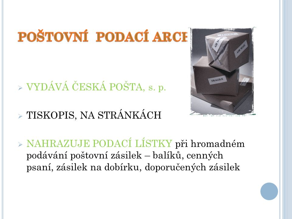  VYDÁVÁ ČESKÁ POŠTA, s. p.