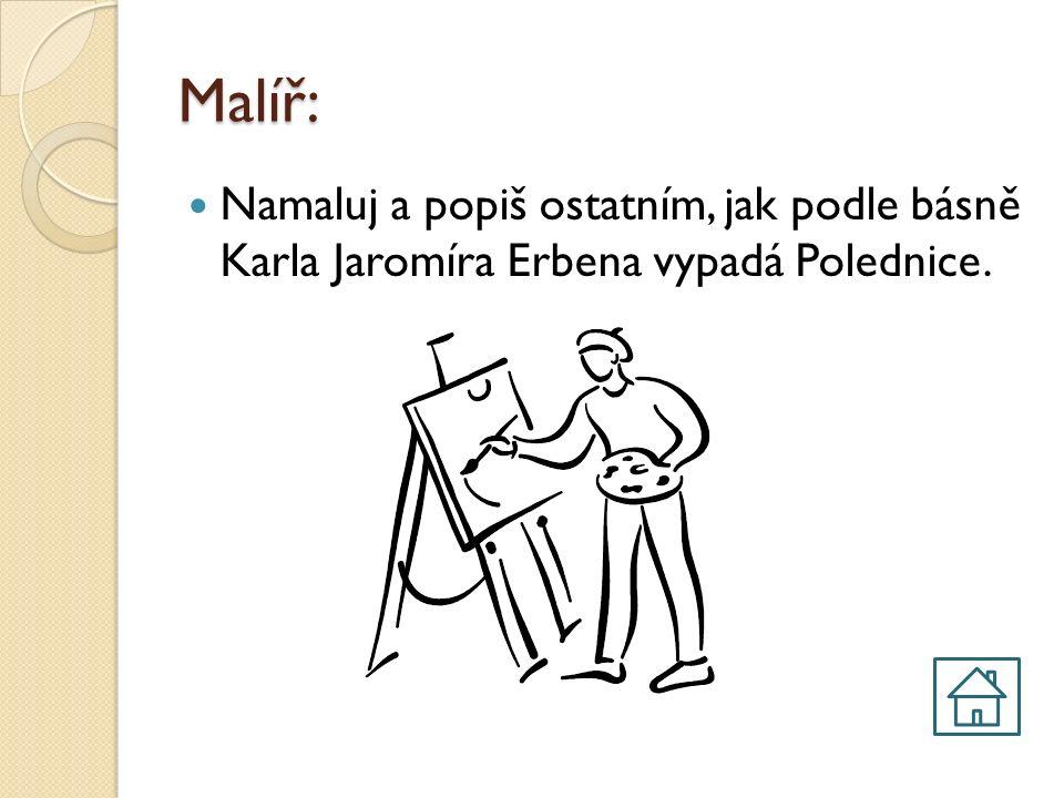 Malíř: Namaluj a popiš ostatním, jak podle básně Karla Jaromíra Erbena vypadá Polednice.