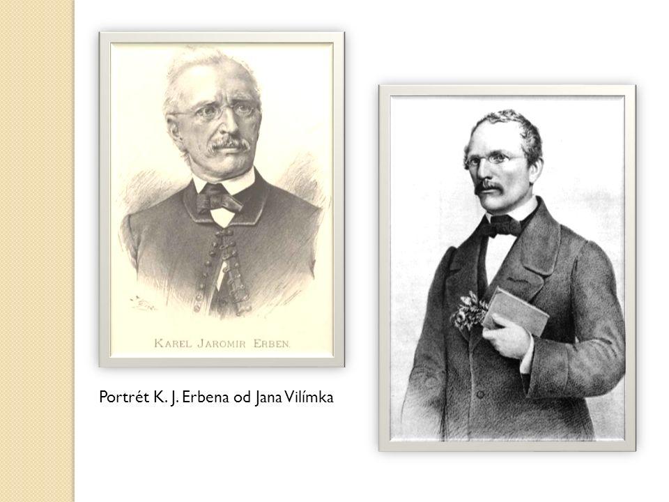 Karel Jaromír Erben pocházel ze ševcovské rodiny.Měl dvojče Jana, ten ale v dětství zemřel.