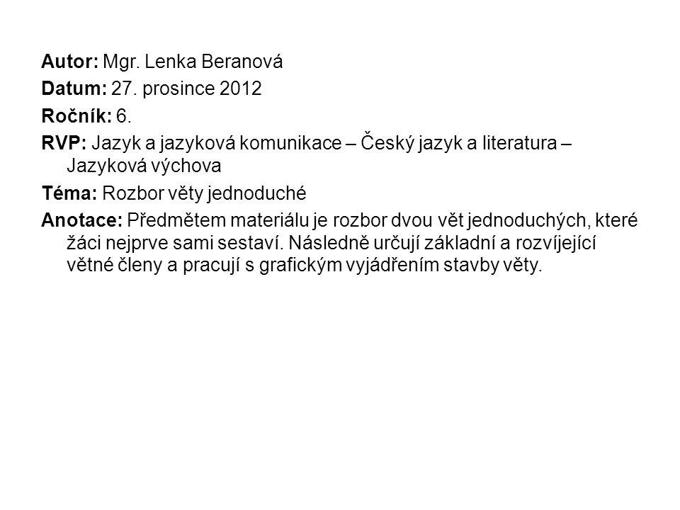 Autor: Mgr. Lenka Beranová Datum: 27. prosince 2012 Ročník: 6.
