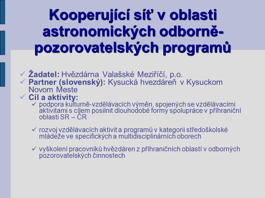 Kooperující síť v oblasti astronomických odborně- pozorovatelských programů Žadatel: Hvězdárna Valašské Meziříčí, p.o.