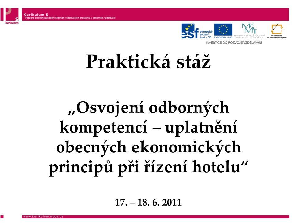 """Praktická stáž """"Osvojení odborných kompetencí – uplatnění obecných ekonomických principů při řízení hotelu 17."""