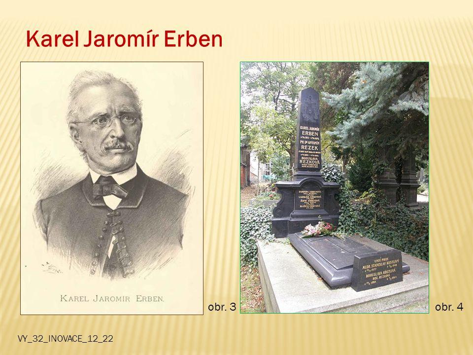 Karel Jaromír Erben obr. 3obr. 4 VY_32_INOVACE_12_22