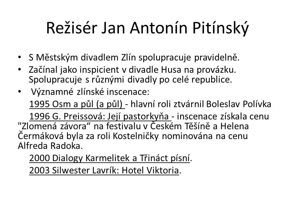 J.A.Pitínský je ve Zlíně doma 2006 režie melodramatu Zdeňka Fibicha a Jaroslava Vrchlického Smrt Hippodamie, dirigent Roman Válek.