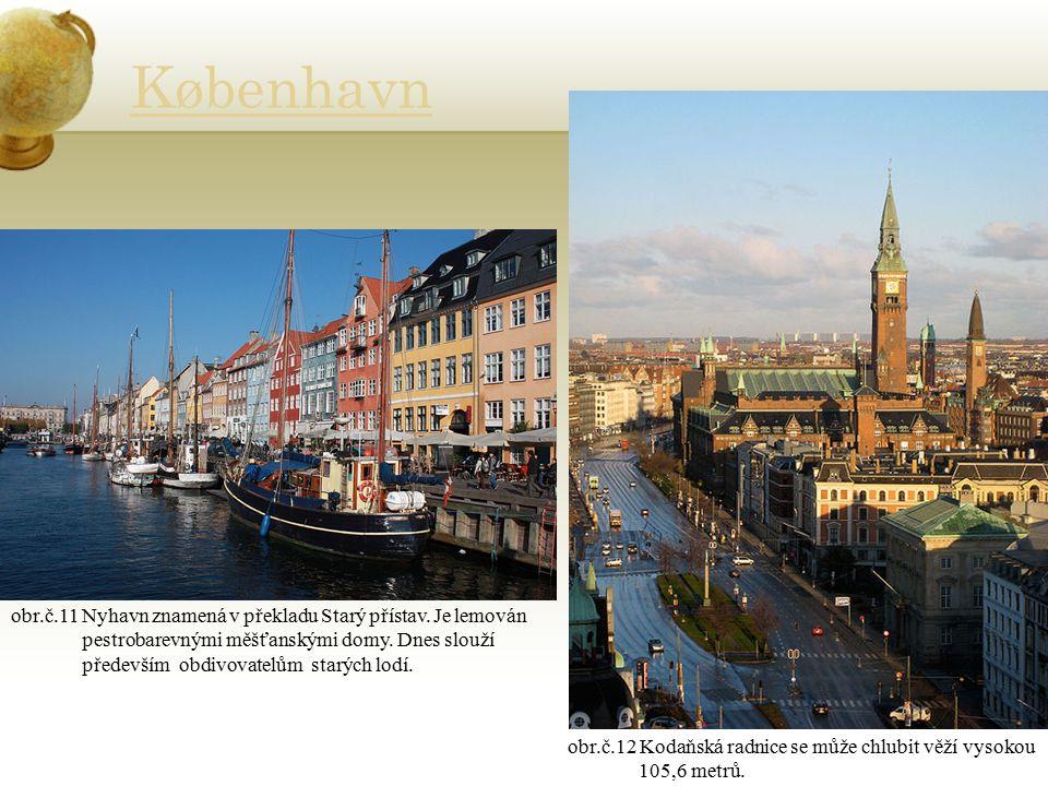 København obr.č.11 Nyhavn znamená v překladu Starý přístav. Je lemován pestrobarevnými měšťanskými domy. Dnes slouží především obdivovatelům starých l