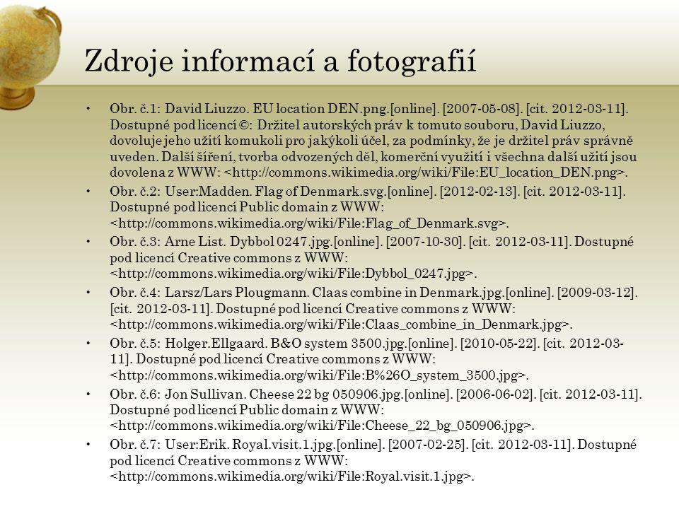 Zdroje informací a fotografií Obr. č.1: David Liuzzo. EU location DEN.png.[online]. [2007-05-08]. [cit. 2012-03-11]. Dostupné pod licencí ©: Držitel a