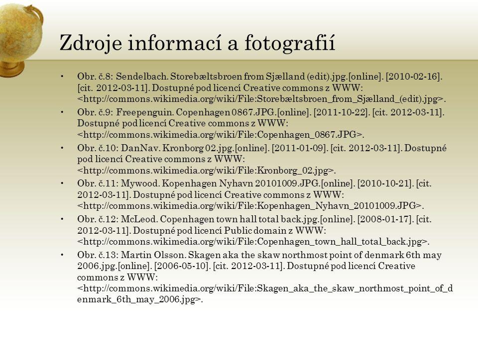 Zdroje informací a fotografií Obr. č.8: Sendelbach. Storebæltsbroen from Sjælland (edit).jpg.[online]. [2010-02-16]. [cit. 2012-03-11]. Dostupné pod l