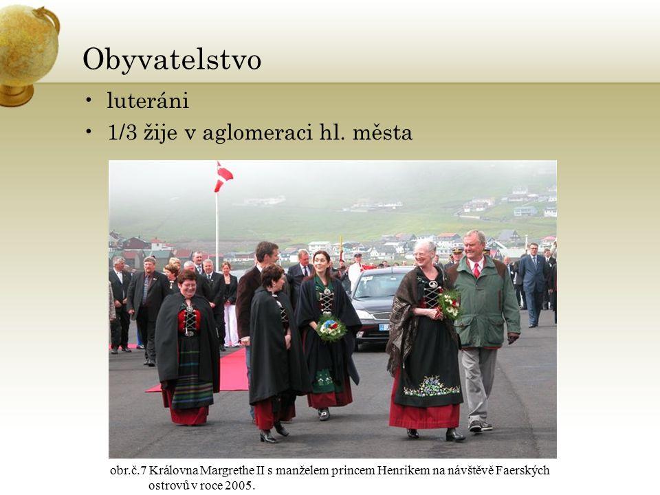 Obyvatelstvo luteráni 1/3 žije v aglomeraci hl. města obr.č.7 Královna Margrethe II s manželem princem Henrikem na návštěvě Faerských ostrovů v roce 2