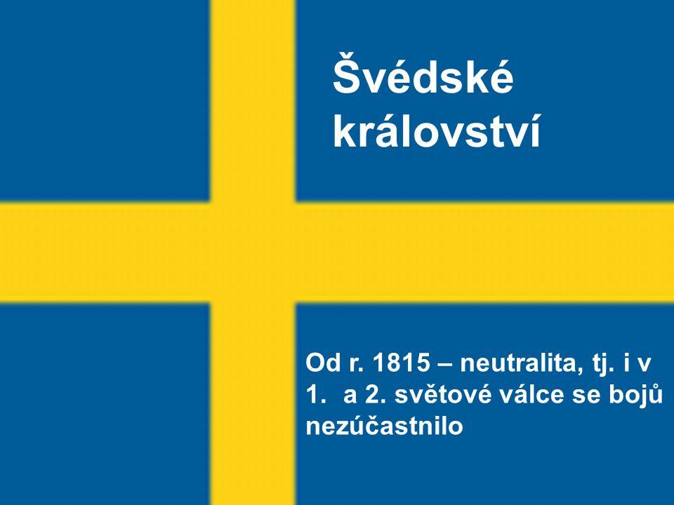 Švédské Království Konungariket Sverige Švédské království Od r.