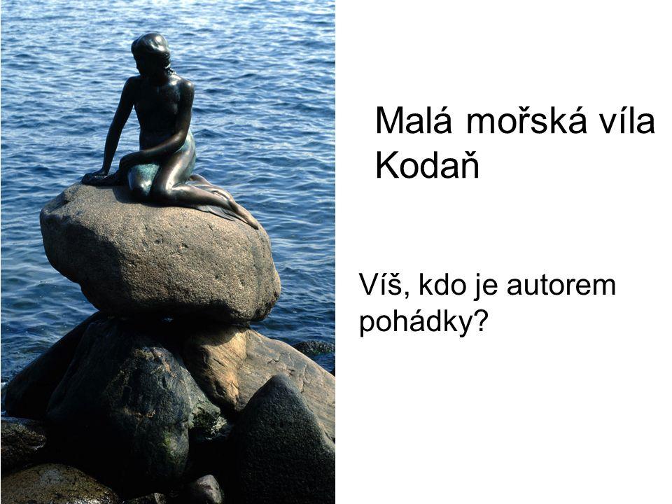 Malá mořská víla Kodaň Víš, kdo je autorem pohádky