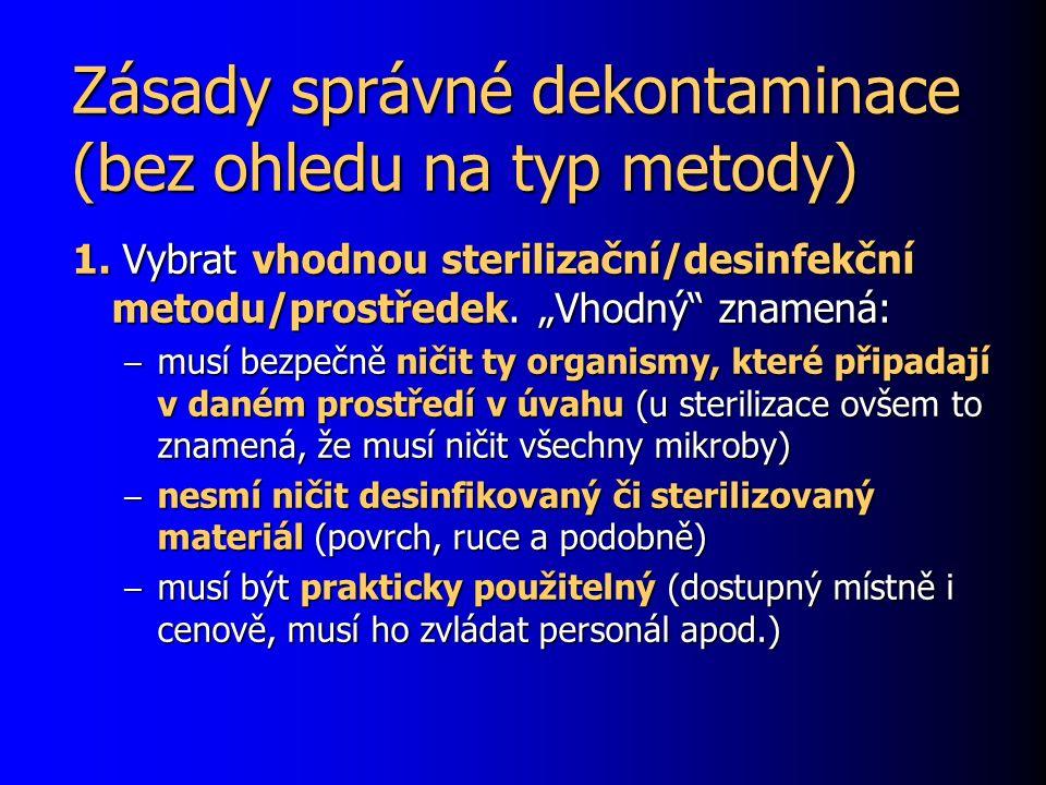 Zásady správné dekontaminace (bez ohledu na typ metody) 1.