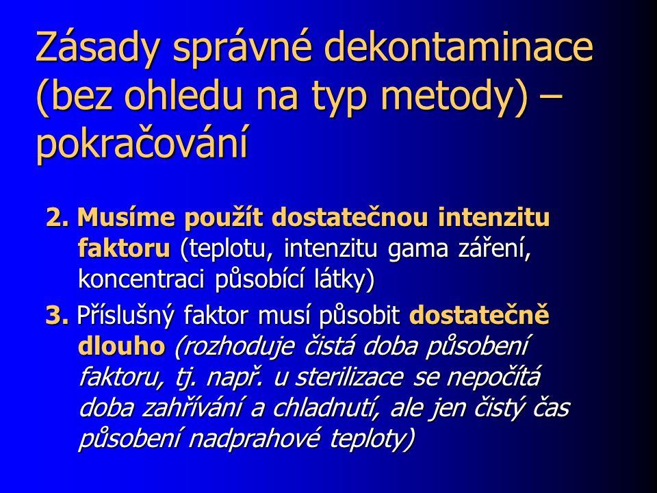 Zásady správné dekontaminace (bez ohledu na typ metody) – pokračování 2.