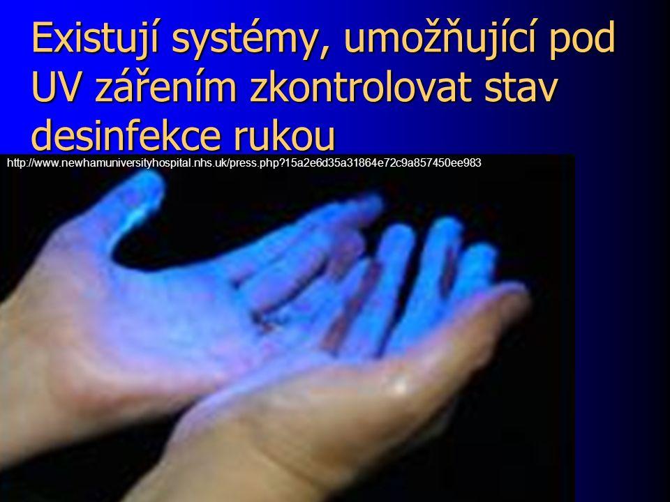 Existují systémy, umožňující pod UV zářením zkontrolovat stav desinfekce rukou http://www.newhamuniversityhospital.nhs.uk/press.php?15a2e6d35a31864e72c9a857450ee983