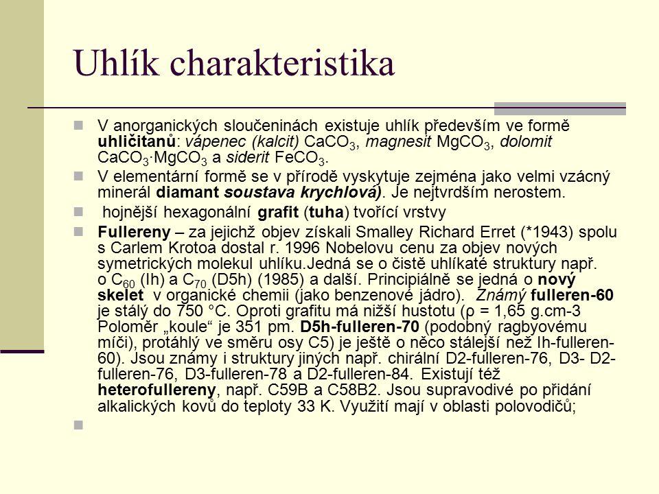 Uhlík charakteristika V anorganických sloučeninách existuje uhlík především ve formě uhličitanů: vápenec (kalcit) CaCO 3, magnesit MgCO 3, dolomit CaCO 3 ∙MgCO 3 a siderit FeCO 3.