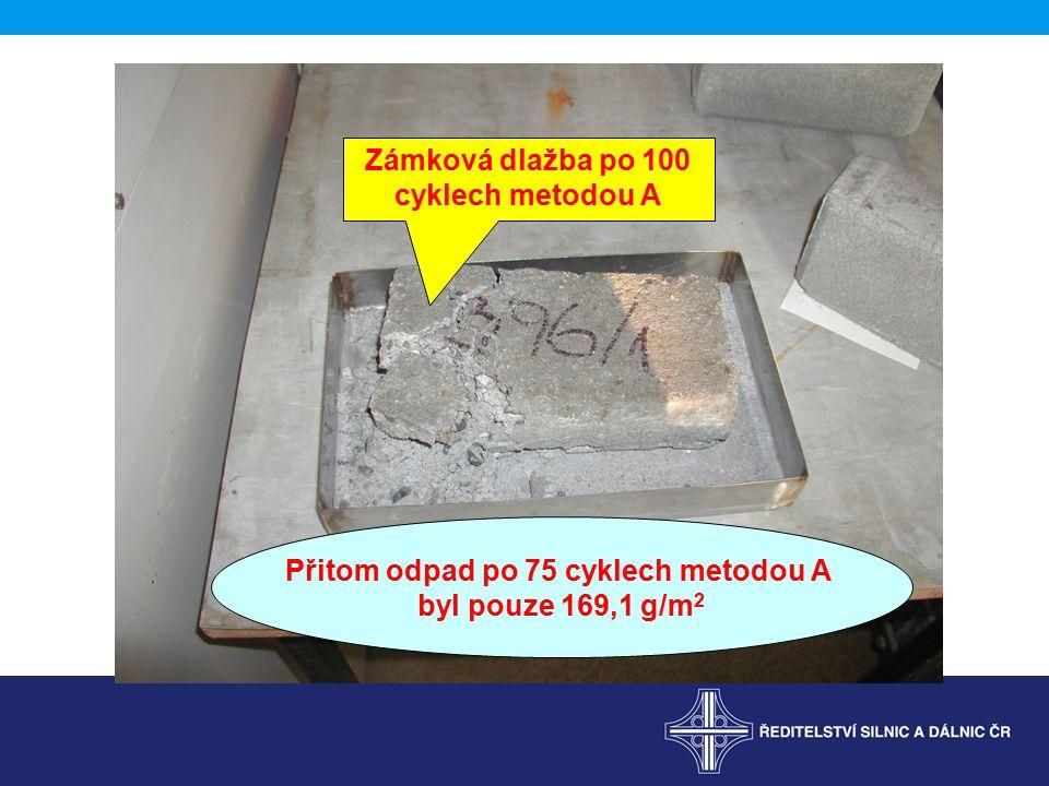 Zámková dlažba po 100 cyklech metodou A Přitom odpad po 75 cyklech metodou A byl pouze 169,1 g/m 2
