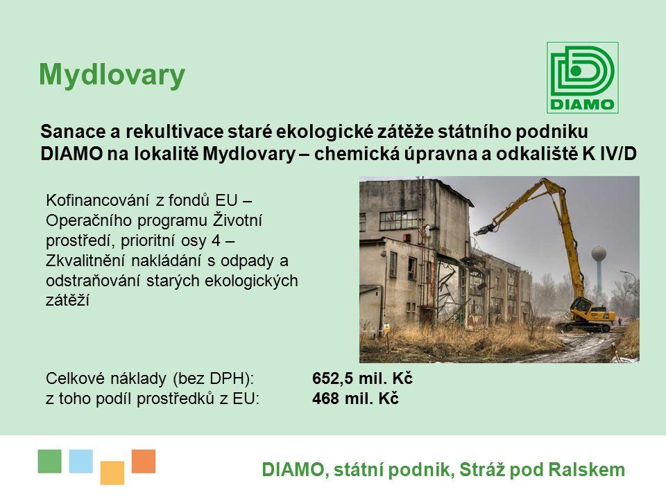 Mydlovary Sanace a rekultivace staré ekologické zátěže státního podniku DIAMO na lokalitě Mydlovary – chemická úpravna a odkaliště K IV/D DIAMO, státní podnik, Stráž pod Ralskem Kofinancování z fondů EU – Operačního programu Životní prostředí, prioritní osy 4 – Zkvalitnění nakládání s odpady a odstraňování starých ekologických zátěží Celkové náklady (bez DPH): 652,5 mil.