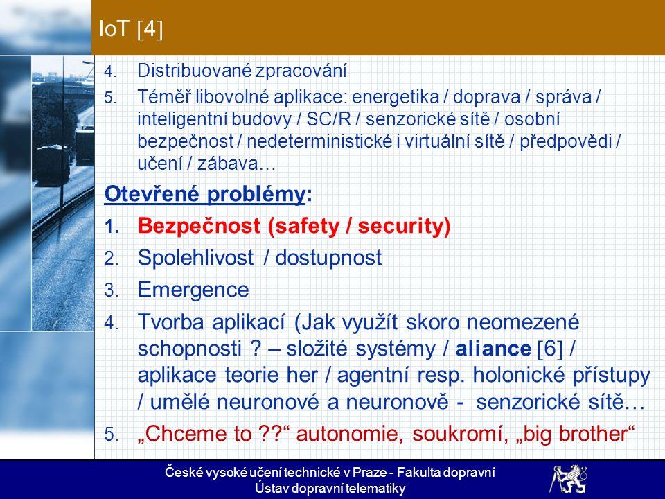 IoT  4  České vysoké učení technické v Praze - Fakulta dopravní Ústav dopravní telematiky 1.