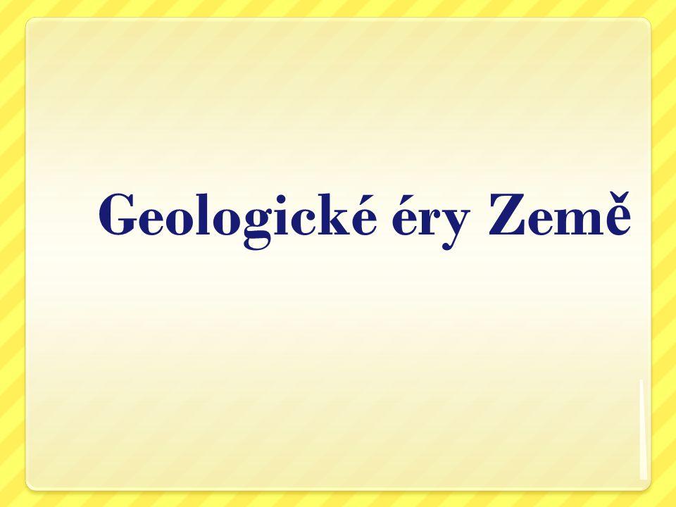 Geologické éry Zem ě