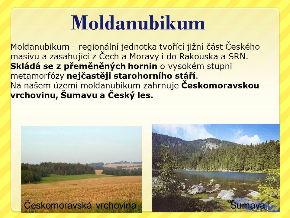 Moldanubikum Českomoravská vrchovina Moldanubikum - regionální jednotka tvořící jižní část Českého masívu a zasahující z Čech a Moravy i do Rakouska a SRN.