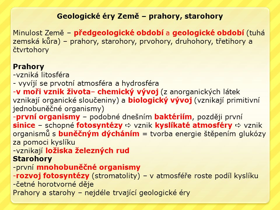Geologické éry Země – prahory, starohory Minulost Země – předgeologické období a geologické období (tuhá zemská kůra) – prahory, starohory, prvohory,