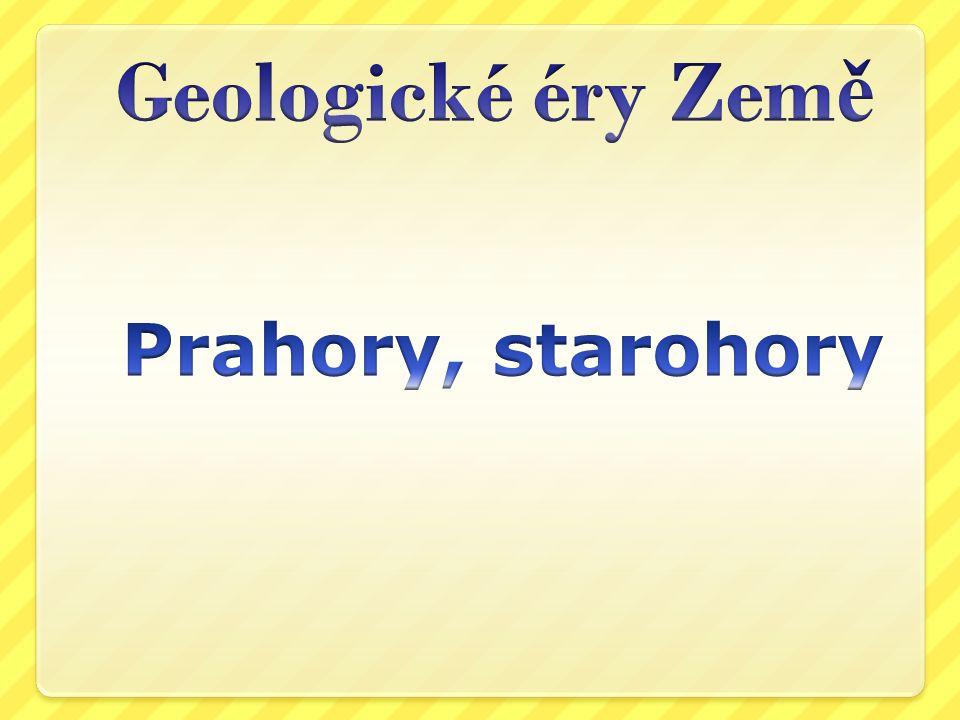 Předgeologické období Není pevná zemská kůra, neprobíhají geologické děje, později zemská kůra chladne.