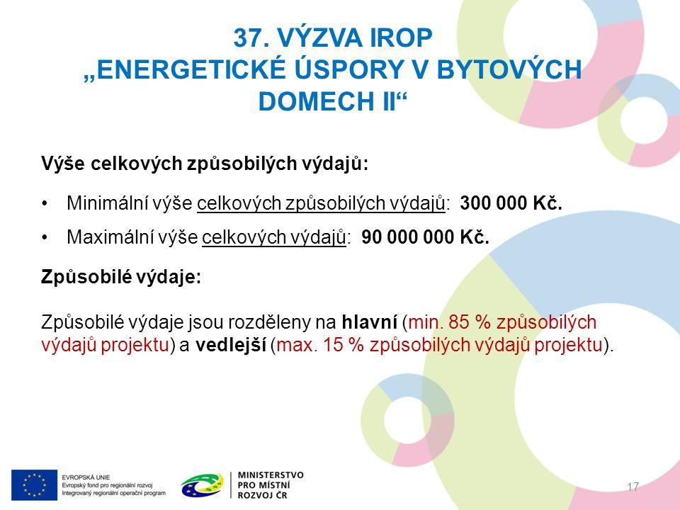 Výše celkových způsobilých výdajů: Minimální výše celkových způsobilých výdajů: 300 000 Kč.