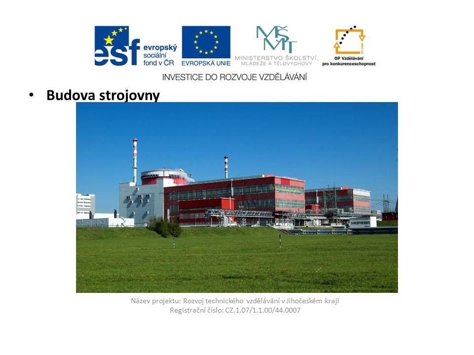 Název projektu: Rozvoj technického vzdělávání v Jihočeském kraji Registrační číslo: CZ.1.07/1.1.00/44.0007 Budova strojovny